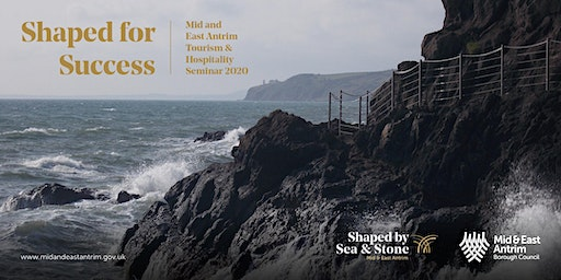Shaped for Success - Mid and East Antrim Tourism & Hospitality Seminar 2020