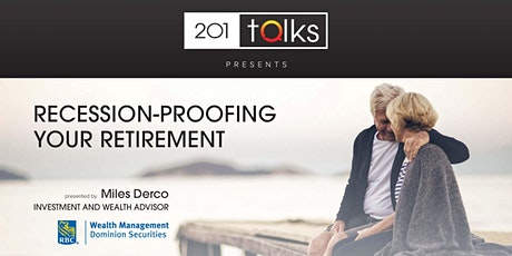 201 Talks presents RBC Recession-Proofing your retirement tickets