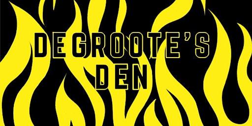 DeGroote Den