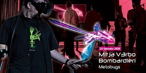 Metabugs | Performance AR/VR di  Mitja V3rbo Bomba