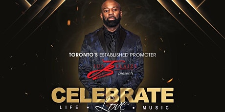 "CELEBRATE: Life . Love . Music ""The JUS BLAIZE Birthday Bash"" tickets"