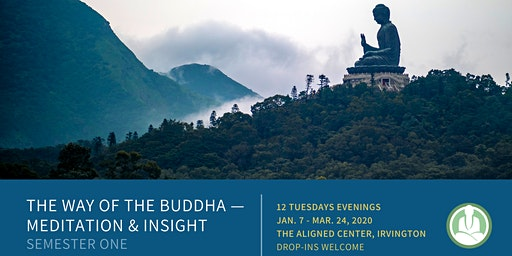 Foundation Meditation Course: The Way of the Buddha — Meditation & Insight