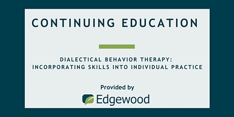 Dialectical Behavior Therapy: Incorporating Skills Into Practice tickets