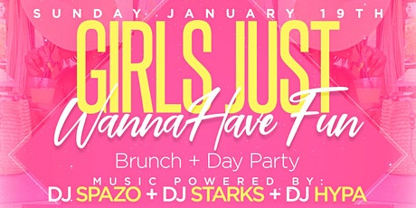 GIRLS JUST WANNA HAVE FUN  Brunch & Day Party tickets