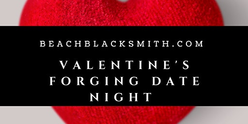 Valentine's Forging Date Night