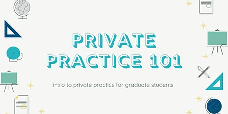 Private Practice 101 For Graduate Students tickets