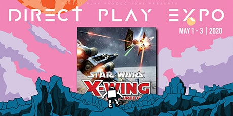 Star Wars X-Wing Tournament @ Direct-Play Expo 2020 tickets