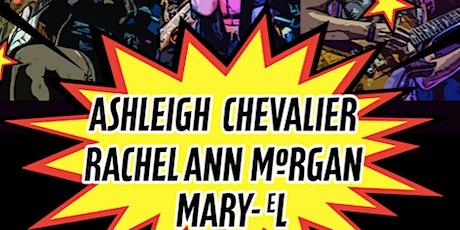 Women Who Rock - Ashleigh Chevalier + Rachel Ann Morgan + Mary-eL tickets