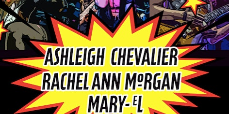 Women Who Rock - Ashleigh Chevalier + Rachel Ann Morgan + Mary-eL
