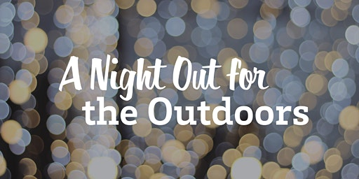 A Night Out for the Outdoors!