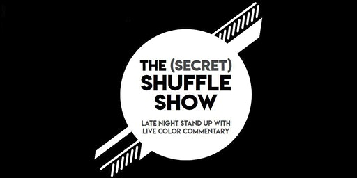 The Secret Shuffle Show (Stand-up Comedy w/ Live Color Commentary)
