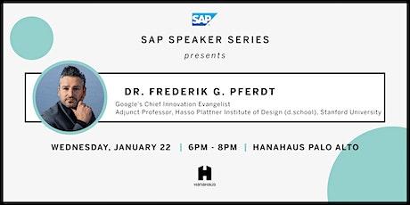 SAP Speaker Series Presents Dr. Frederik G. Pferdt (Google's Chief Innovation Evangelist) tickets