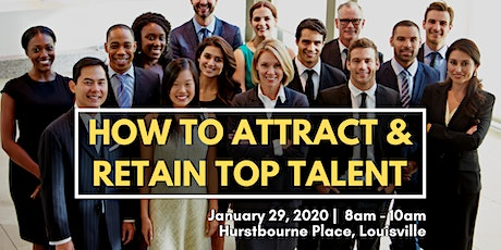How to Attract & Retain Top Talent tickets