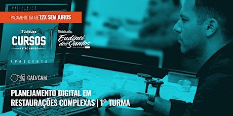 Curso Planejamento Digital em Restaurações Complexas   1ª Turma bilhetes