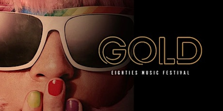 GOLD eighties music festival tickets