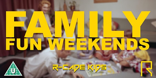 R-CADE Kids: Family Fun Weekends