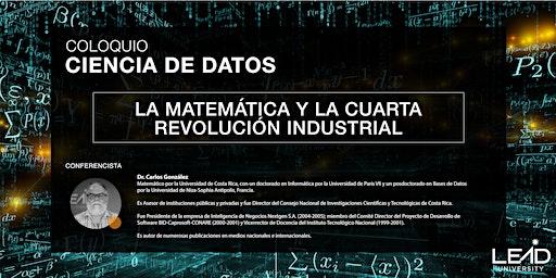 Coloquio Ciencia de Datos - La Matemática y la 4ta Revolución Industrial