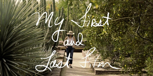 """My First and Last Film"" Jan. 18 @ Saint Kate's Arts Hotel"