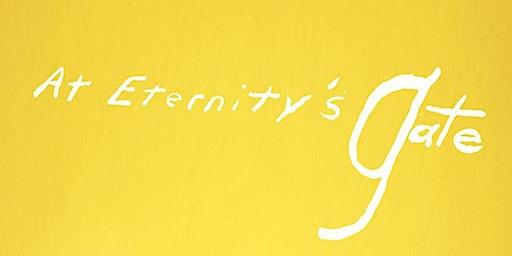 Schweinfurth Art Center Film Series: At Eternity's Gate