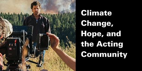 Climate Change, Hope, and the Acting Community tickets