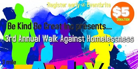 Be Kind, Be Great 3rd Annual Walk Against Homelessness tickets