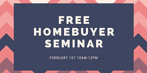FREE HOMEBUYER SEMINAR  2/1
