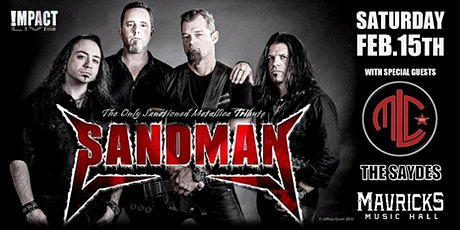 SANDMAN, The Only Metallica Sanctioned Tribute Worldwide, MLC & THE SAYDES tickets