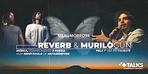 PALESTRA: METAMORFOSE com Murilo Gun & Reverb Música e Poesia