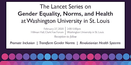 Lancet Series Launch in St. Louis: Gender Equality, Norms, and Health tickets