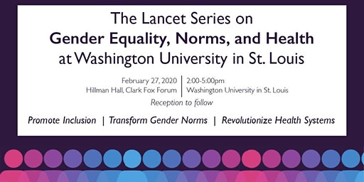 Lancet Series Launch in St. Louis: Gender Equality, Norms, and Health