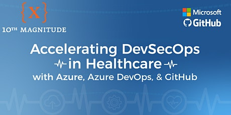 Accelerating DevSecOps in Healthcare with Azure, Azure DevOps, & GitHub (New York) tickets