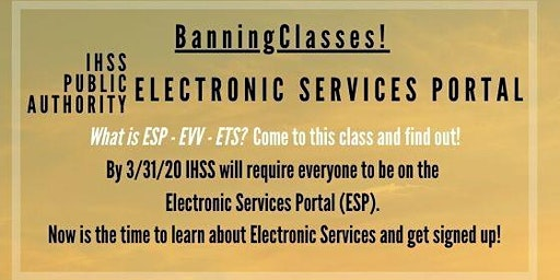 Banning! Register for the IHSS Electronic Services Portal Now!