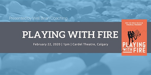 Playing With FIRE Documentary & Meetup