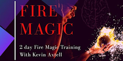 FIRE MAGIC With Kevin Axtell