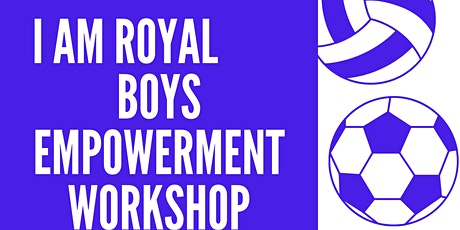 Copy of I AM ROYAL BOYS EMPOWERMENT WORKSHOP tickets