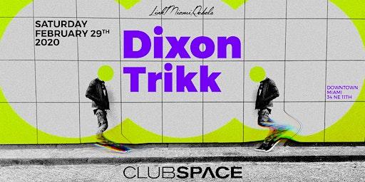 Dixon + Trikk