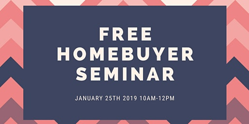 FREE HOMEBUYER SEMINAR 1/25