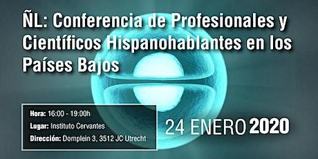 ÑL: Conferencia de Científicos Hispanohablantes en los Países Bajos tickets