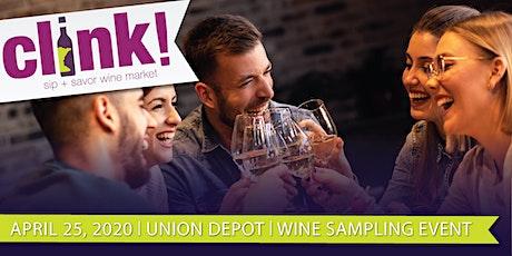 CLINK! Sip + Savor Wine Market tickets