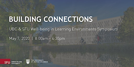 Building Connections: UBC&SFU Well-being in Learning Environments Symposium