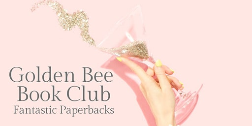 Golden Bee Book Club: Fantastic Paperbacks January