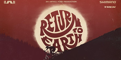 Return to Earth - Anthill Films presented by CMA Grad 2020 tickets