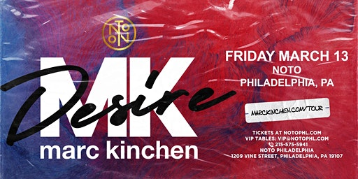 MK Marc Kinchen @ Noto Philly March 13