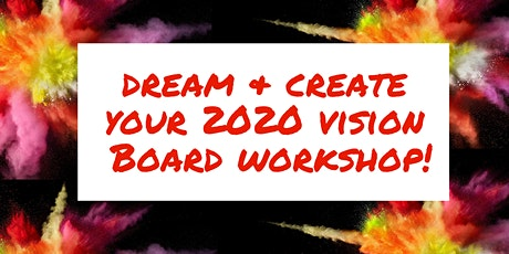 Dream & Create Your 2020 Vision Board Workshop tickets