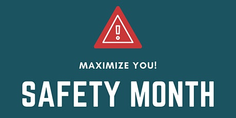 Maximize You!  Safety Month tickets