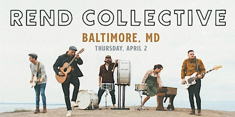 Rend Collective (Baltimore, MD)- NEW DATE TBD tickets