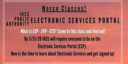 Norco! Register for the IHSS Electronic Services Portal Now!