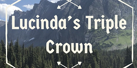 Lucinda's- Triple Crown Challenge (2 days 3 peaks Guided hike) tickets