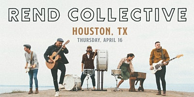 Rend Collective (Houston, TX)