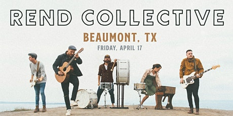 Rend Collective (Beaumont, TX)- CANCELLED tickets